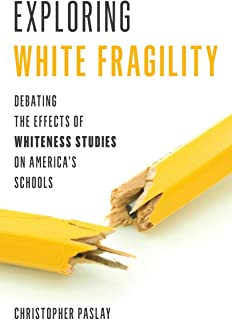 Exploring White Fragility: Debating the Effects of Whiteness Studies on America's Schools