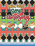YOU ARE SOY AMAZING Funny Quotes Coloring Book For SUSHI LOVER: COLORING BOOK FOR ADULT Funny motivational & Inspiring Quotes & Adults Relaxation with Stress Relieving.