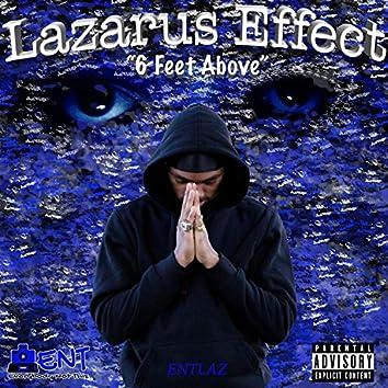 "Lazarus Effect ""6 Feet Above"""