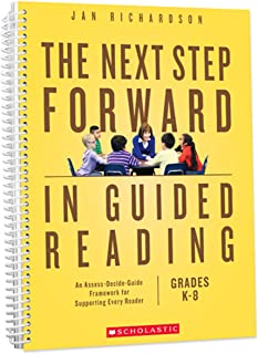 Next Step Forward in Guided Reading An Assess-Decide-Guide Framework for Supporting Every Reader