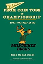 From Coin Toss to Championship: 1971-The Year of the Milwaukee Bucks