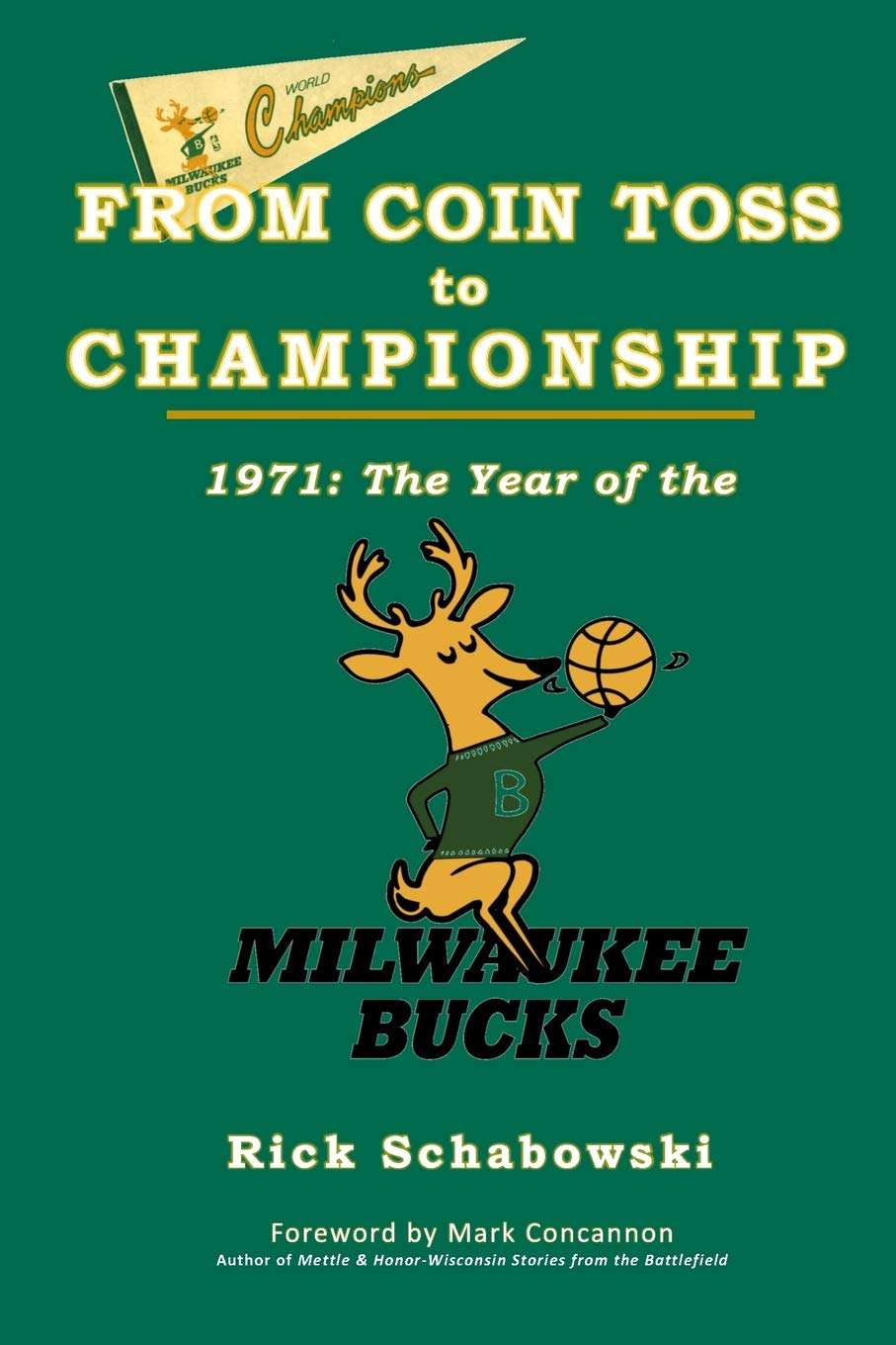 Image OfFrom Coin Toss To Championship: 1971-The Year Of The Milwaukee Bucks