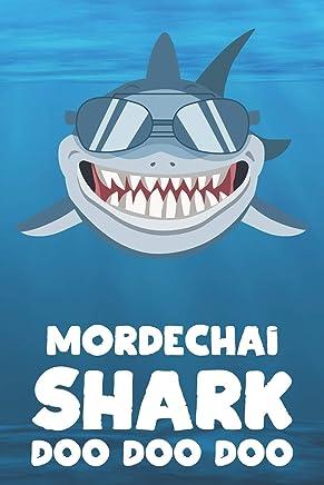 Mordechai - Shark Doo Doo Doo: Blank Ruled Name Personalized & Customized Shark Notebook Journal for Boys & Men. Funny Sharks Desk Accessories Item ... Supplies, Birthday & Christmas Gift for Men.