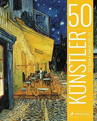 50 Künstler, die man kennen sollte (50, die man kennen sollte..., Band 3)