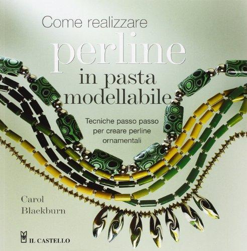 Come realizzare perline in pasta modellabile