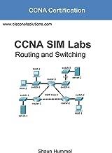 CCNA SIM Labs: 100-105, 200-105, 200-125