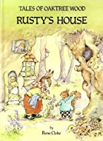 Rusty's House (Tales of Oaktree Wood) 0861634780 Book Cover