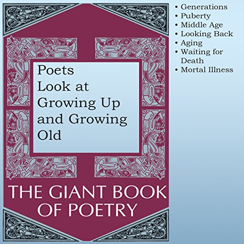 Poets Look at Growing Up and Growing Old audiobook cover art