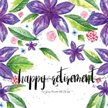Happy Retirement to You from All of US: Retirement Message Book, Purple Florals Watercolor, Happy Retirement Guest book, Keepsake for Retirement Party (Memory Books for Retirement)