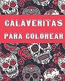 calaveritas para colorear: Dia De Los Muertos - Libro De Color ear Para Adultos - Calaveras de azúcar