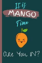 IT IS MANGO TIME ARE YOU IN?: Fruit notebooks for girls- Mango