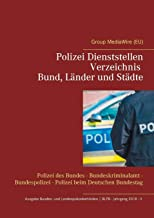 Polizei Dienststellen Verzeichnis des Bundes, Lander und Stadte: Polizei des Bundes - Bundeskriminalamt - Bundespolizei - Polizei beim Deutschen Bundestag