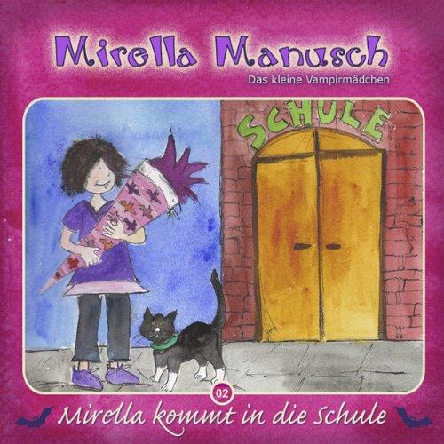 Mirella kommt in die Schule (Mirella Manusch, das kleine Vampirmädchen 2) Titelbild