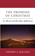 The Promises of Christmas: 25 Advent and Christmas Reflections for All who Wait, Watch, and Wonder Once More (LTI Devotional Series) (Volume 5)