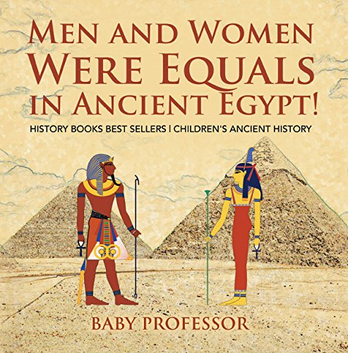 Men and Women Were Equals in Ancient Egypt! History Books Best Sellers | Children's Ancient History