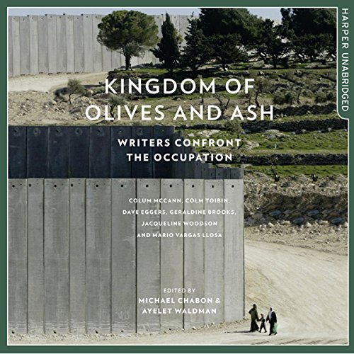 Kingdom of Olives and Ash     Writers Confront the Occupation              By:                                                                                                                                 Michael Chabon - editor,                                                                                        Ayelet Waldman - editor,                                                                                        Colum McCann,                   and others                          Narrated by:                                                                                                                                 Gabra Zackman,                                                                                        Fred Sanders                      Length: 16 hrs and 4 mins     Not rated yet     Overall 0.0