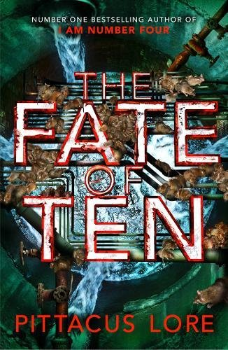 The Fate of Ten: Lorien Legacies Book 6: Lorien Legacies Book 06 (The Lorien Legacies, Band 6)