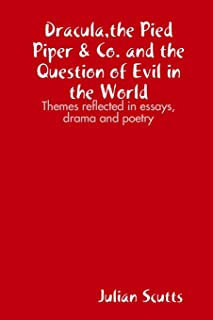 Dracula,the Pied Piper & Co. and the Question of Evil in the World