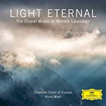 Light Eternal The Choral Music of Morten Lauridsen