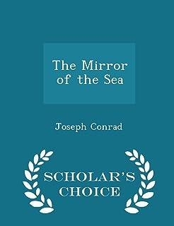 The Mirror of the Sea - Scholar's Choice Edition