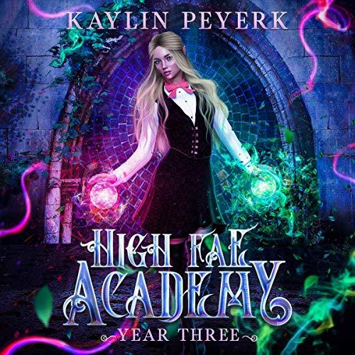 High Fae Academy - Year Three (Paranormal Fae Romance) cover art