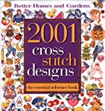 2001 Cross Stitch Designs: The Essential Reference Book (Better Homes and Gardens Crafts)