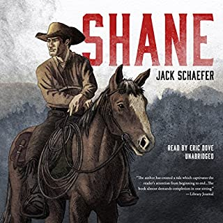 Shane                   By:                                                                                                                                 Jack Schaefer                               Narrated by:                                                                                                                                 Eric G. Dove                      Length: 4 hrs and 23 mins     59 ratings     Overall 4.7