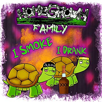 I Smoke I Drank