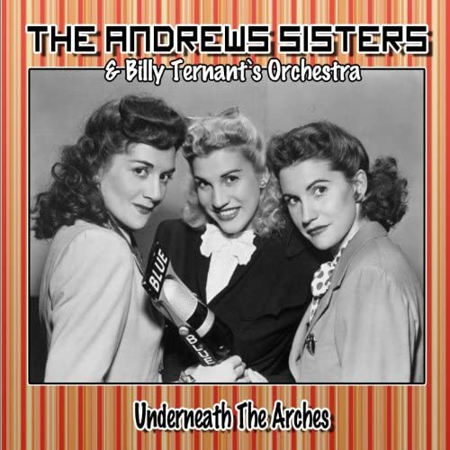 The Andrews Sisters,  Billy Ternant`s Orchestra