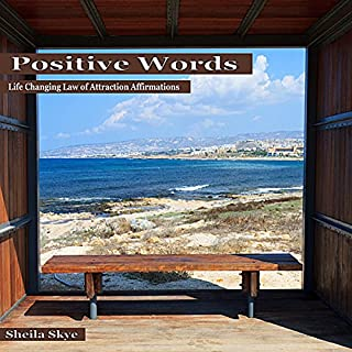 Positive Words     Life Changing Law of Attraction Affirmations              By:                                                                                                                                 Sheila Skye                               Narrated by:                                                                                                                                 Nora Grace                      Length: 1 hr and 16 mins     35 ratings     Overall 4.8