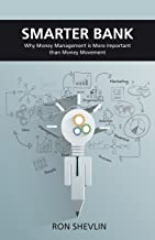 Smarter Bank: Why Money Management Is More Important Than Money Movement to Banks and Credit Unions