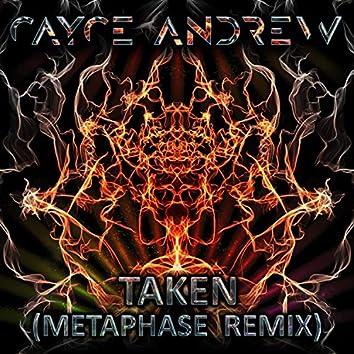 Taken (Metaphase Remix)