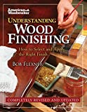 Understanding Wood Finishing: How to Select and Apply the Right Finish (Fox Chapel Publishing) Practical, Comprehensive Guide; Over 300 Color Photos and 40 Reference Tables & Troubleshooting Guides