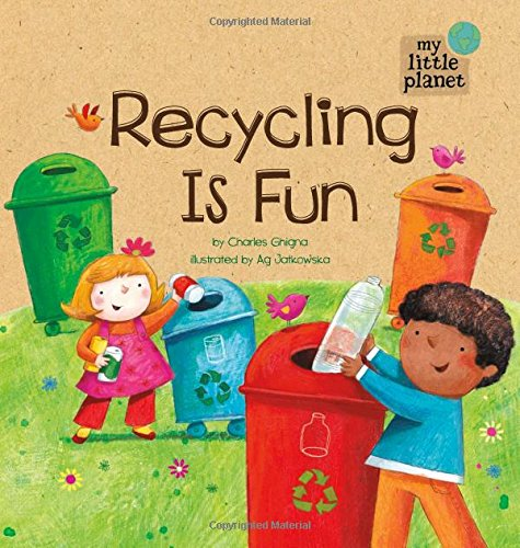 Recycling Is Fun (My Little Planet) (Hardcover)
