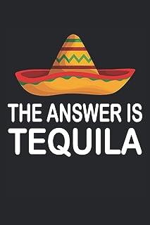 The Answer Is Tequila Salz Zitrone Fiesta Mexiko: Notizbuch - Notizheft - Notizblock - Tagebuch - Planer - Kariert - Karie...