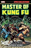 Master of Kung Fu Epic Collection: Weapon of the Soul (Epic Collection: Master of Kung Fu)