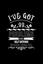 I've Got 99 Problems And Self Defense Solves Them All: A 6 x 9 Inch Matte Softcover Paperback Notebook Journal With 120 Blank Lined Pages [Idioma Inglés]