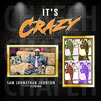 It's Crazy (feat. Ezidima)