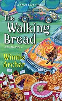 The Walking Bread (A Bread Shop Mystery Book 3) by [Winnie Archer]