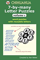 Chihuahua 7-by-many Letter Puzzles Volume 1: Word puzzles with reusable letters Paperback