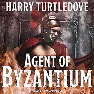 Agent of Byzantium                   By:                                                                                                                                 Harry Turtledove                               Narrated by:                                                                                                                                 Tim Campbell                      Length: 9 hrs and 40 mins     3 ratings     Overall 4.7