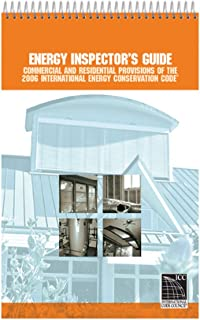 Energy Inspector's Guide - Commercial and Residential Provisions of the 2006 International Energy Conservation Code (International Code Council Series)