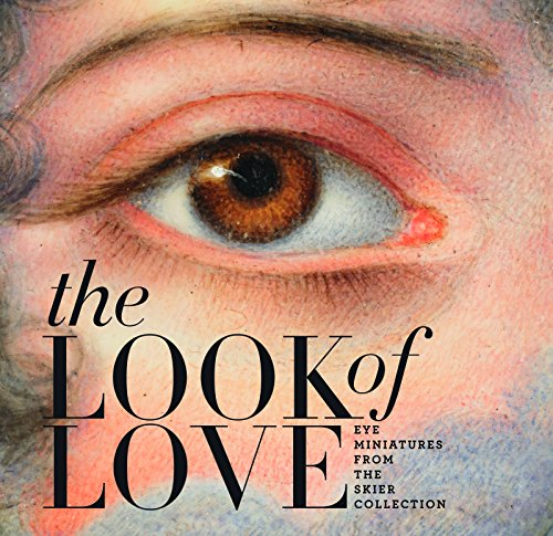 The Look of Love: Eye Miniatures from the Skier Collection