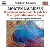 O magnum Mysterium; O nata lux; Madrigali; Mid-Winter Songs