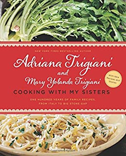 Cooking with My Sisters: One Hundred Years of Family Recipes, from Italy to Big Stone Gap