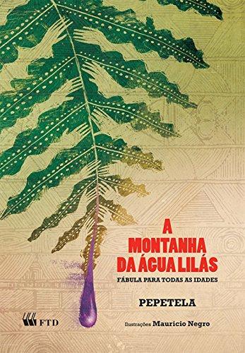 A Montanha da água Lilás: Fábula Para Todas as Idades