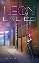 NEON Calico: A new breed of transhumanism