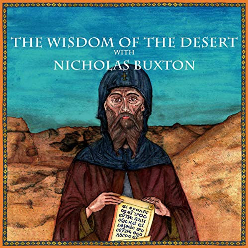 The Wisdom of the Desert with Nicholas Buxton audiobook cover art