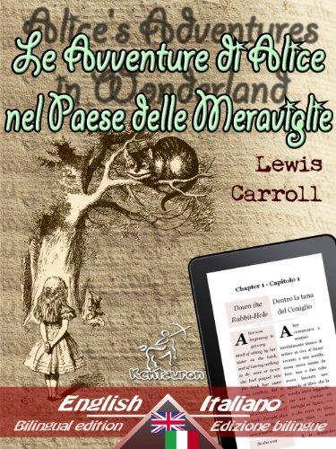Alice's Adventures in Wonderland - Le Avventure di Alice nel Paese delle Meraviglie: Bilingual parallel text - Bilingue con testo inglese a fronte: English ... Easy Reader Vol. 2) (Italian Edition)