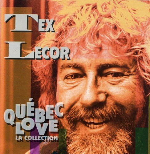 Quebec Love (La Collection) by Tex Lecor